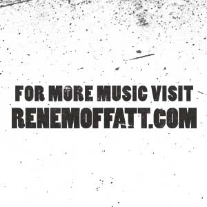 Visit ReneMoffatt.com For More Music