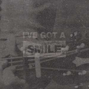 I've Got A Smile
